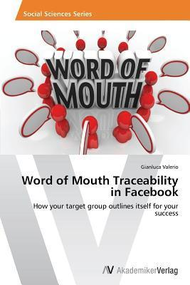 Word of Mouth Traceability in Facebook Valerio Gianluca