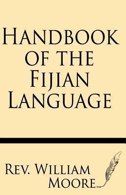 Handbook of the Fijian Language Rev William Moore