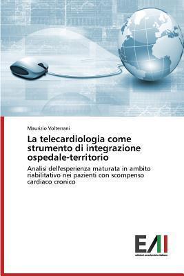 La Telecardiologia Come Strumento Di Integrazione Ospedale-Territorio Volterrani Maurizio