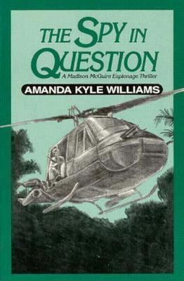 The Spy in Question: A Madison McGuire Espionage Thriller  by  Amanda Kyle Williams