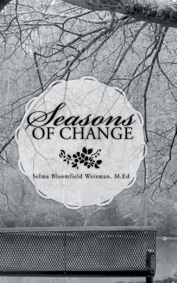 Seasons of Change Selma Bloomfield Weisman