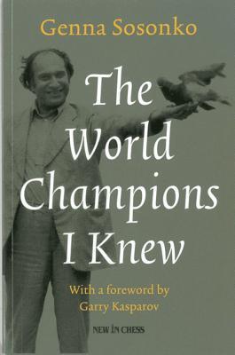 The World Champions I Knew Genna Sosonko
