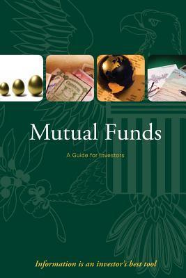 Mutual Funds- A Guide for Investors  by  U S Securities and Exchanged Commission
