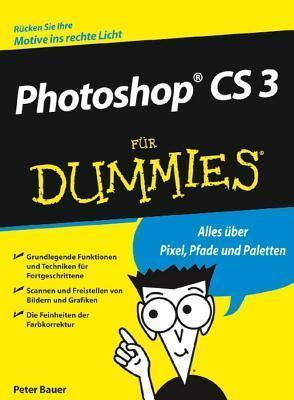 Photoshop Cs 3 Fur Dummies  by  Peter Bauer