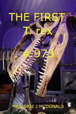 The First T. Rex #973  by  MS Marjorie J McDonald