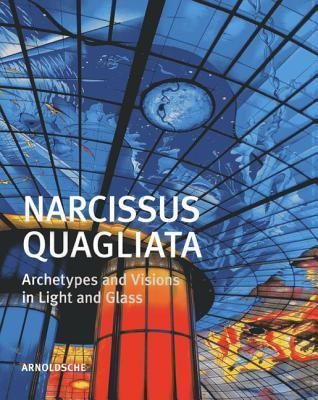 Narcissus Quagliata: Architypes and Visions in Light and Glass Rosa Barovier