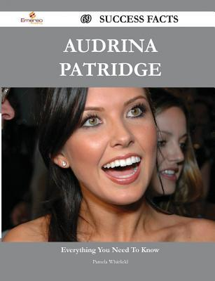 Audrina Patridge 69 Success Facts - Everything You Need to Know about Audrina Patridge  by  Pamela Whitfield