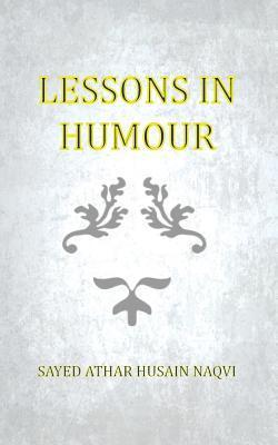 Lessons in Humour Sayed Athar Husain Naqvi