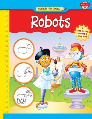 Watch Me Draw Robots (WM11L)  by  Bob Berry
