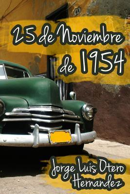 25 de Noviembre de 1954  by  Jorge Luis Otero Hernandez