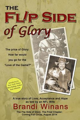 The Flip Side of Glory: A True Story of Love, Acceptance and Hope as Told an NFL Wife by Brandi Winans