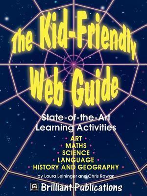 The Kid-Friendly Web Guide Laura Leininger