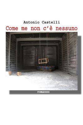 Come Me Non Ce Nessuno Antonio Castelli