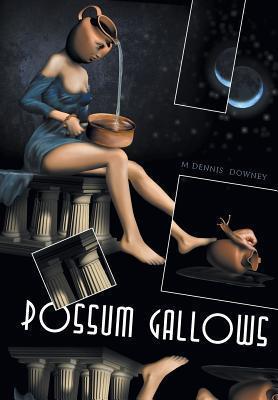 Possum Gallows  by  M Dennis Downey