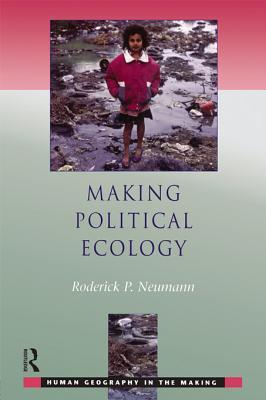 Making Political Ecology Rod Neumann