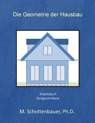 Die Geometrie Der Hausbau  by  M. Schottenbauer
