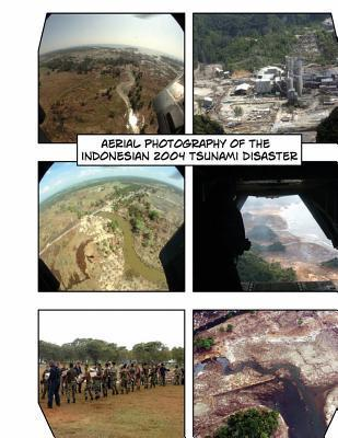 Aerial Photography of the 2004 Indonesian Tsunami Disaster MR Travis Michael Burns