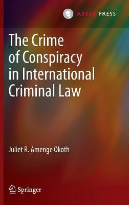 The Crime of Conspiracy in International Criminal Law Juliet R Amenge Okoth