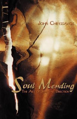 Soul Mending: The Art of Spiritual Direction  by  John Chryssavgis