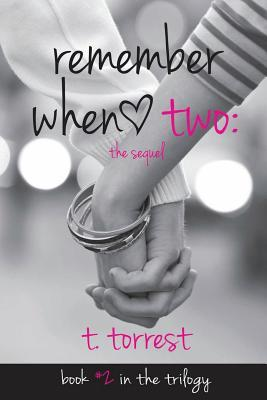 Remember When 2: The Sequel (Remember Trilogy) (Volume 2)  by  T. Torrest