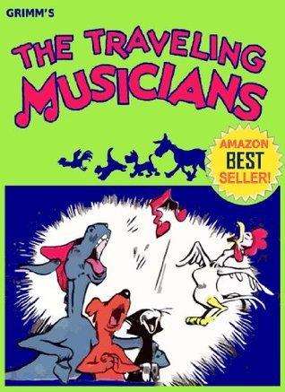 The Traveling Musicians: A Grimms Faerytale, Retro Comics 9, Classic Fairytales 1 Julia M Busch