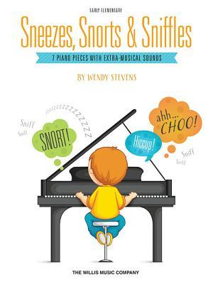 Sneezes, Snorts & Sniffles: Early Elementary Level  by  Wendy Stevens