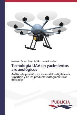 Tecnologia Uav En Yacimientos Arqueologicos  by  Farjas Mercedes