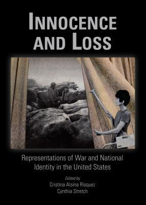 Innocence and Loss: Representations of War and National Identity in the United States Cristina Alsina Risquez