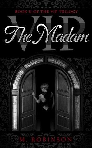 The Madam: VIP Series 2  by  M.  Robinson