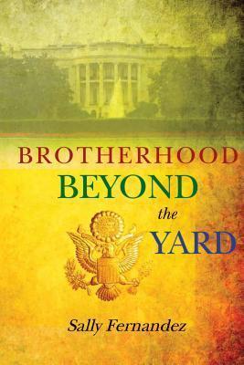 Brotherhood Beyond the Yard Sally Fernandez
