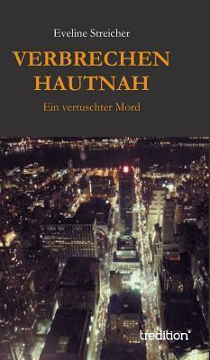 Verbrechen Hautnah  by  Eveline Streicher