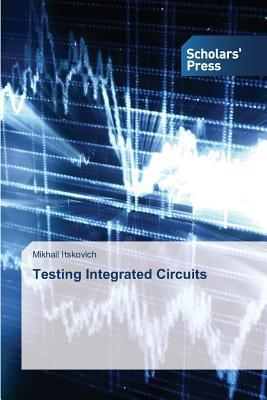 Testing Integrated Circuits  by  Itskovich Mikhail