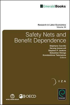 Safety Nets and Benefit Dependence  by  Stphane Carcillo