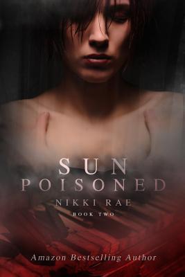 Sun Poisoned Nikki Rae