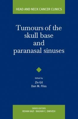 Tumours of the Skull Base and Paranasal Sinuses  by  Ziv Gil