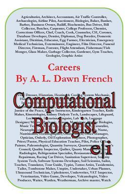 Careers: Computational Biologist  by  A.L. Dawn French