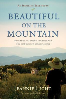 Beautiful on the Mountain: An Inspiring True Story  by  Jeannie Light