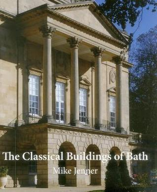 The Classical Building of Bath  by  Mike Jenner