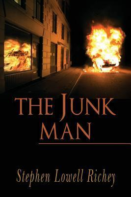 The Junk Man: None Stephen Lowell Richey