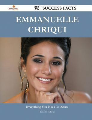 Emmanuelle Chriqui 76 Success Facts - Everything You Need to Know about Emmanuelle Chriqui  by  Timothy Sullivan