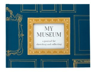 My Museum: A Journal for Sketching and Collecting Lea Redmond