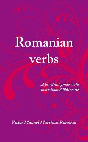 Romanian verbs Víctor Manuel Martínez Ramírez