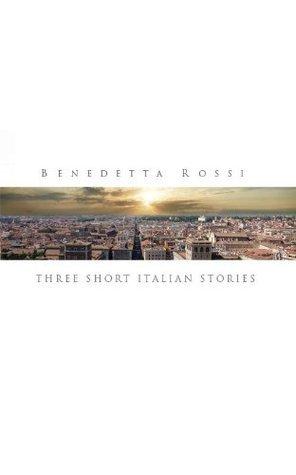 Three Short Italian Stories Benedetta Rossi