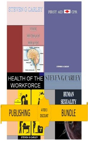 Publishing Bundle: The Human Brain + First Aid & CPR + Health of the Workforce + Human Sexuality  by  Steven G. Carley