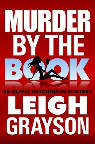Murder  by  the Book (An Olivia Hutchinson Mystery, Episode 4) by Leigh Grayson