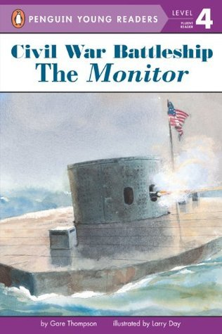 Civil War Battleship: The Monitor (Penguin Young Readers, L4) Gare Thompson