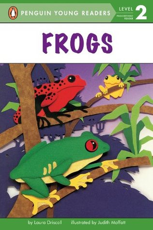 Frogs: All Aboard Science Reader Station Stop 1 (Penguin Young Readers, L2)  by  Laura Driscoll