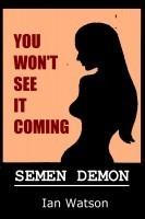 Semen Demon  by  Ian   Watson
