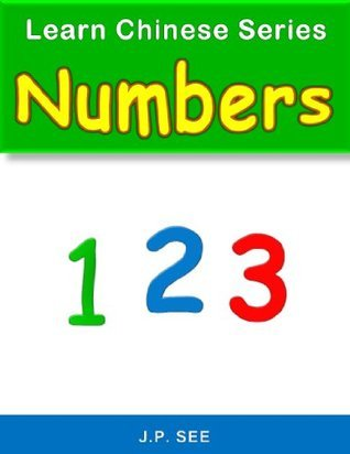 Learn Chinese Series Numbers J.P. SEE