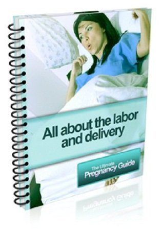 All About Labor and Delivery: Ultimate Pregnancy Guide eBook-Ventures